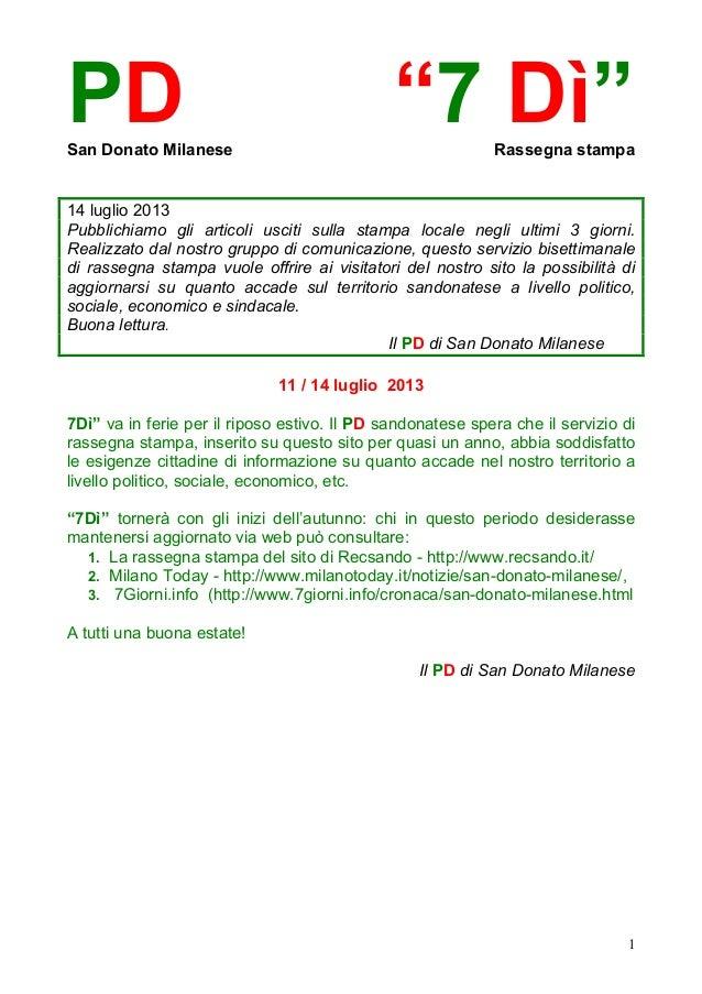"""1 PD """"7 Dì""""San Donato Milanese Rassegna stampa 14 luglio 2013 Pubblichiamo gli articoli usciti sulla stampa locale negli u..."""