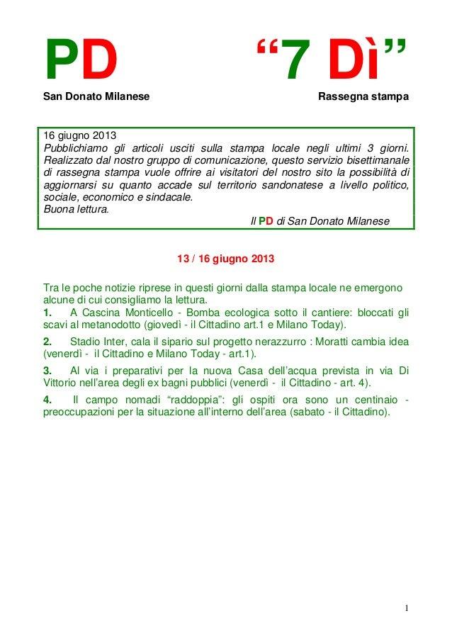 """1PD """"7 Dì""""San Donato Milanese Rassegna stampa16 giugno 2013Pubblichiamo gli articoli usciti sulla stampa locale negli ulti..."""