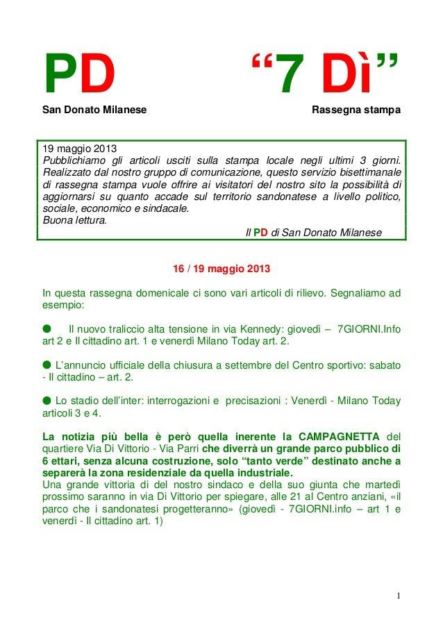 """1PD """"7 Dì""""San Donato Milanese Rassegna stampa19 maggio 2013Pubblichiamo gli articoli usciti sulla stampa locale negli ulti..."""