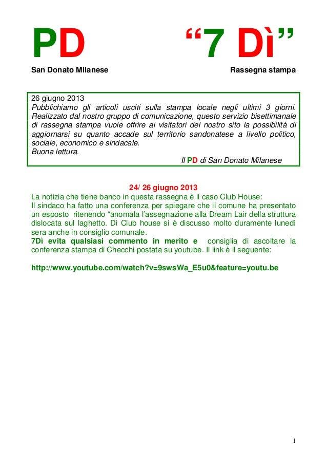 """1PD """"7 Dì""""San Donato Milanese Rassegna stampa26 giugno 2013Pubblichiamo gli articoli usciti sulla stampa locale negli ulti..."""