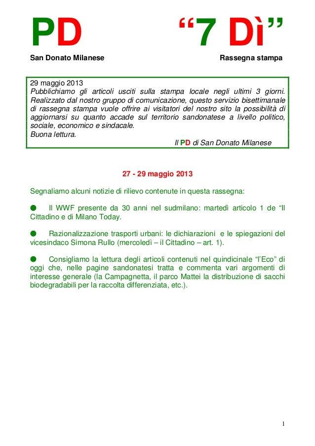 """1PD """"7 Dì""""San Donato Milanese Rassegna stampa29 maggio 2013Pubblichiamo gli articoli usciti sulla stampa locale negli ulti..."""