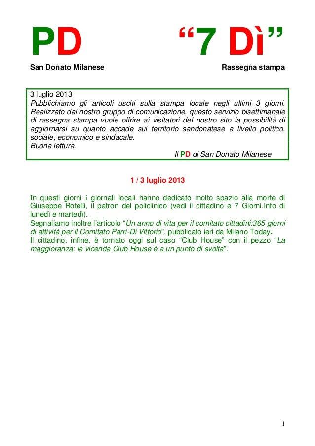 """1 PD """"7 Dì""""San Donato Milanese Rassegna stampa 3 luglio 2013 Pubblichiamo gli articoli usciti sulla stampa locale negli ul..."""
