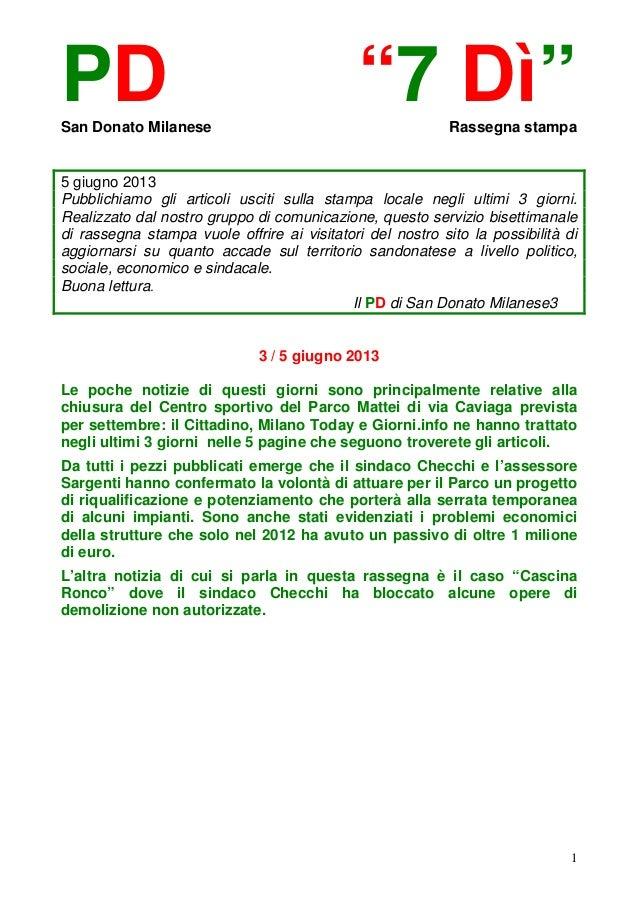 """1PD """"7 Dì""""San Donato Milanese Rassegna stampa5 giugno 2013Pubblichiamo gli articoli usciti sulla stampa locale negli ultim..."""