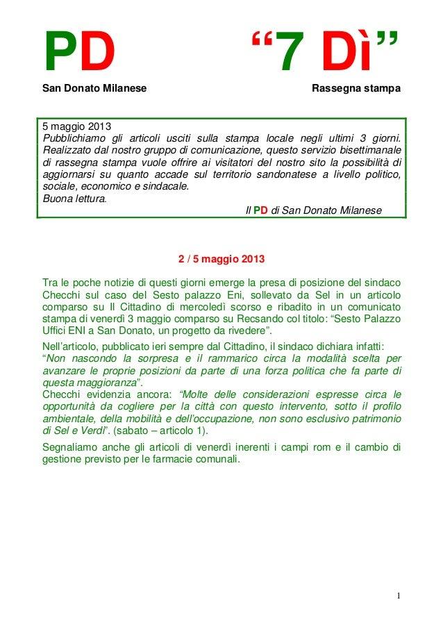 """1PD """"7 Dì""""San Donato Milanese Rassegna stampa5 maggio 2013Pubblichiamo gli articoli usciti sulla stampa locale negli ultim..."""