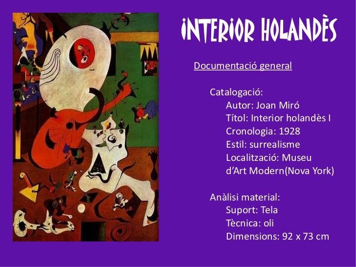 INTERIOR HOLANDÈS Documentació general    Catalogació:       Autor: Joan Miró       Títol: Interior holandès I       Crono...