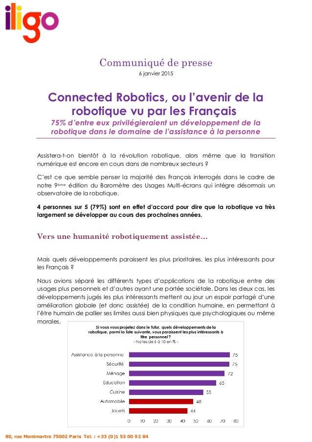 80, rue Montmartre 75002 Paris Tel. : +33 (0)1 53 00 92 84 Communiqué de presse 6 janvier 2015 Connected Robotics, ou l'av...