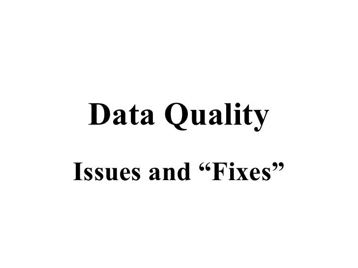 Data Quality: Issues and Fixes
