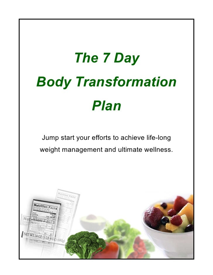 The 7 DayBody Transformation                PlanJump start your efforts to achieve life-longweight management and ultimate...