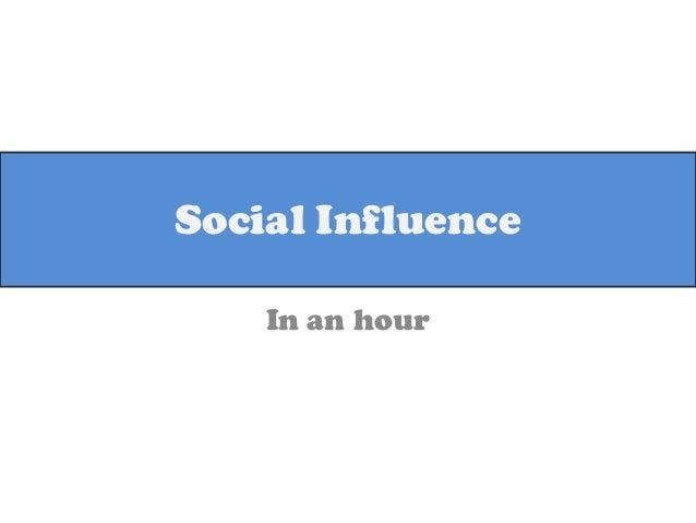 Social InfluenceIn an hour