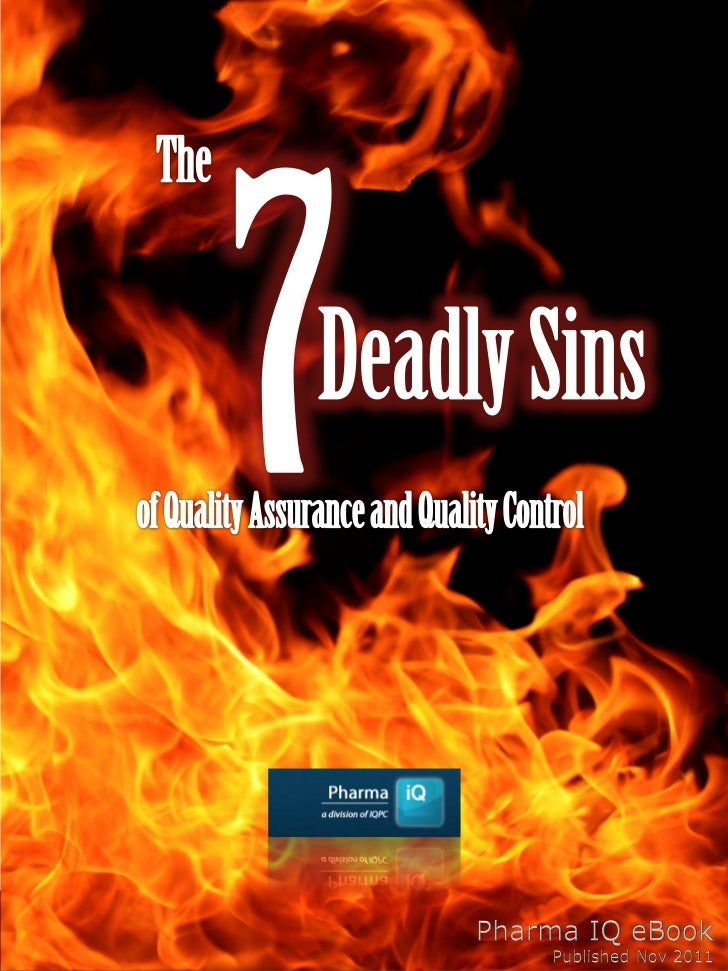 Get help solving this challengeThe 7 Deadly Sins of Quality Assurance & Quality Control        www.pharmaqualitytraining.c...
