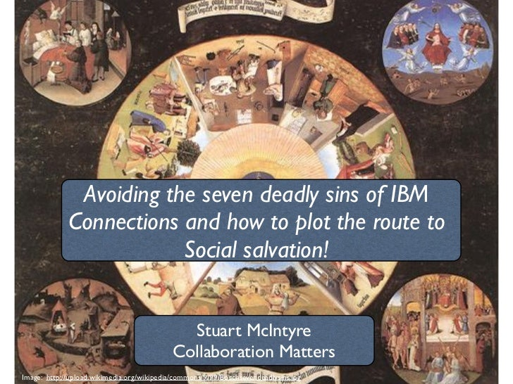 Avoiding the seven deadly sins of IBM Connections and how to plot the route to Social salvation!