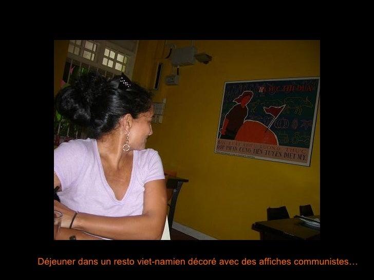 Déjeuner dans un resto viet-namien décoré avec des affiches communistes…