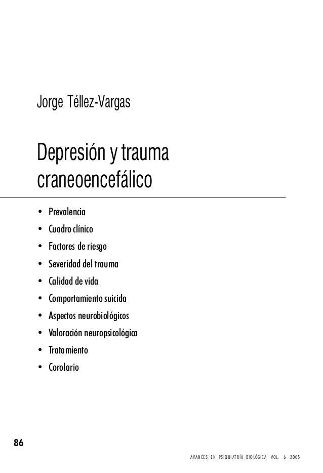 86 Jorge Téllez-VargasAVANCES EN PSIQUIATRÍA BIOLÓGICA VOL. 6 2005Jorge Téllez-VargasDepresión y traumacraneoencefálico• P...