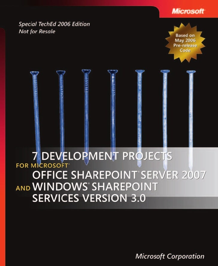 7 Development Projects With The 2007 Microsoft Office System And Windows Share Point Services 2007
