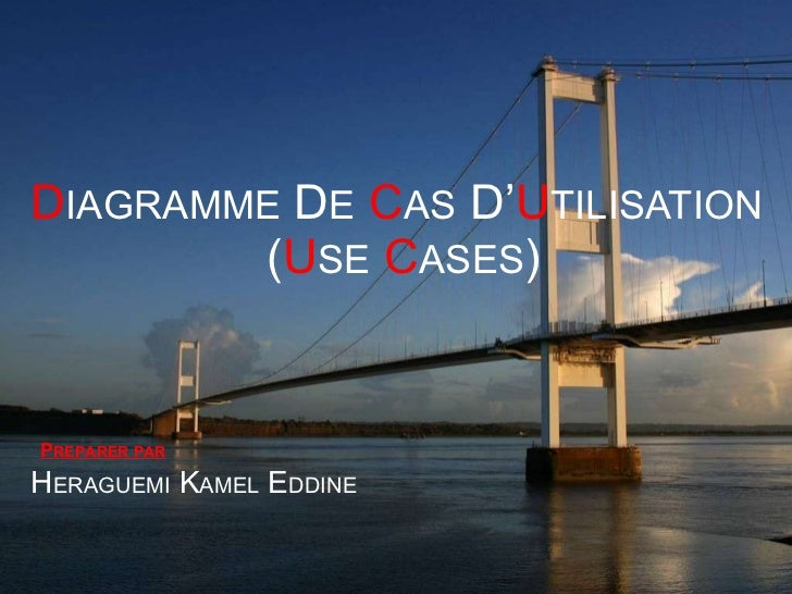 D IAGRAMME   D E   C AS  D' U TILISATION   ( U SE   C ASES ) H ERAGUEMI  K AMEL  E DDINE P REPARER PAR