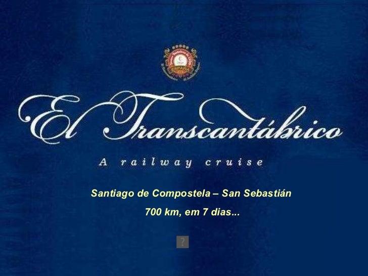 Santiago de Compostela – San Sebastián 700 km, em 7 dias...