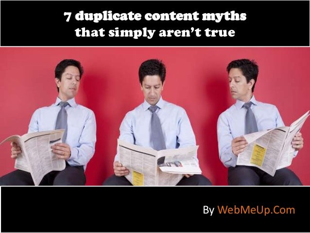 7 duplicate content myths that simply aren't true  By WebMeUp.Com