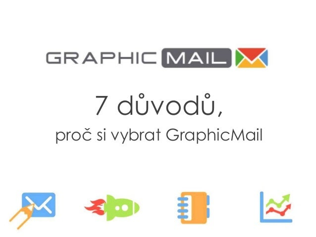 7 důvodů, proč si vybrat GraphicMail