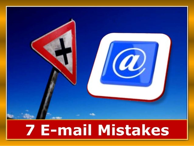 7 E-mail Mistakes