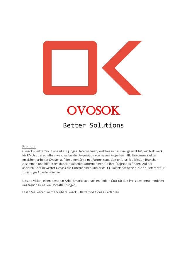 Ovosok Better Solutions Portrait Ovosok – Better Solutions ist ein junges Unternehmen, welches sich als Ziel gesetzt hat, ...