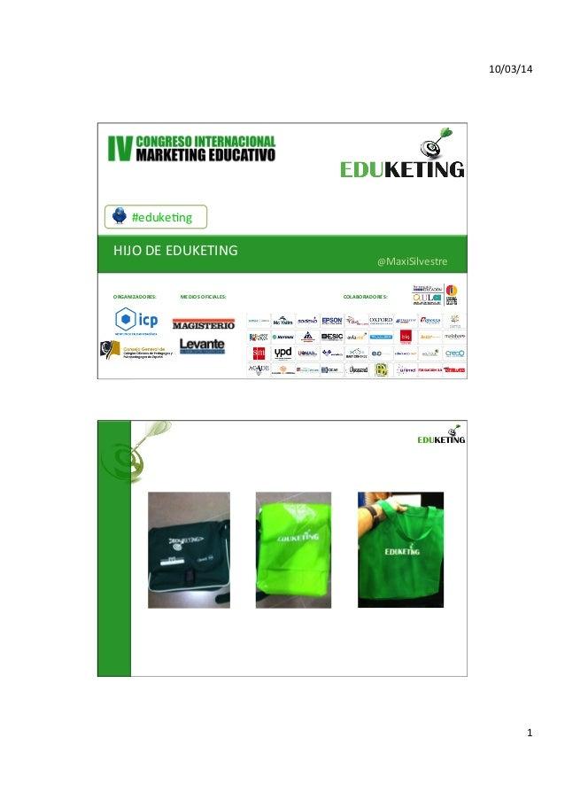 10/03/14   1   #eduke,ng   HIJO  DE  EDUKETING   @MaxiSilvestre   ORGANIZADORES:   MEDIOS  OFICIALES:  ...