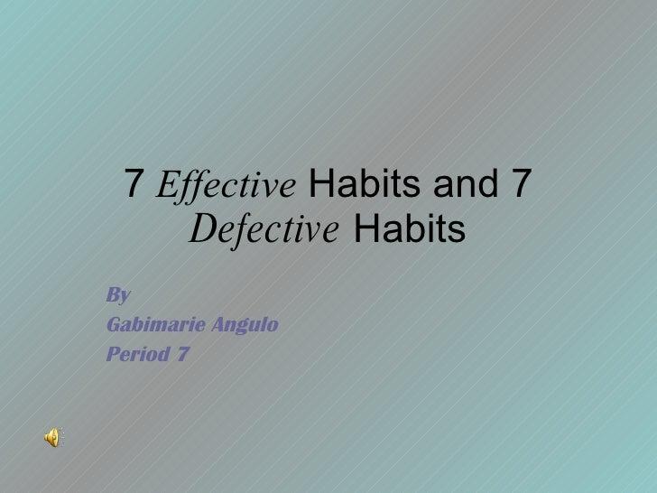 7 Effective Habits And 7 Defective Habits