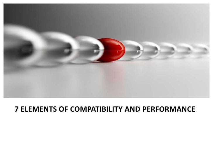 7 Elements of Compatibility and Performance<br />