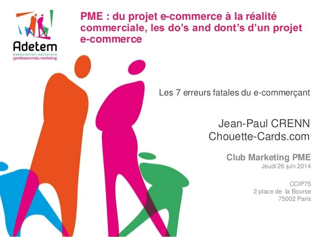 PME : du projet e-commerce à la réalité  commerciale, les do's and dont's d'un projet  e-commerce  Les 7 erreurs fatales d...