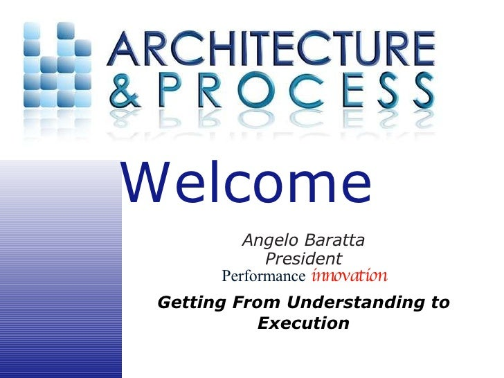 Angelo Baratta President Performance   innovation Getting From Understanding to Execution