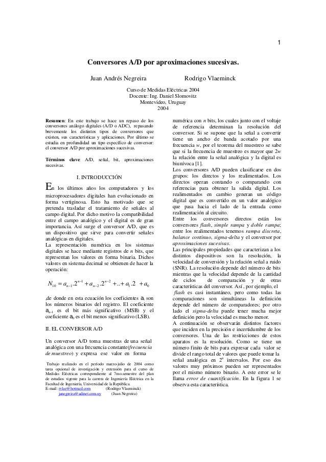1 Conversores A/D por aproximaciones sucesivas. Juan Andrés Negreira Rodrigo Vlaeminck Curso de Medidas Eléctricas 2004 Do...