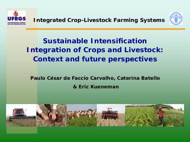Sustainable Intensification Integration of crops and Livestock: Context and future perspectives