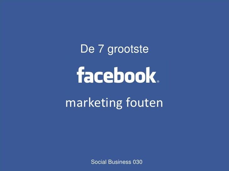 7 Facebook Marketing fouten