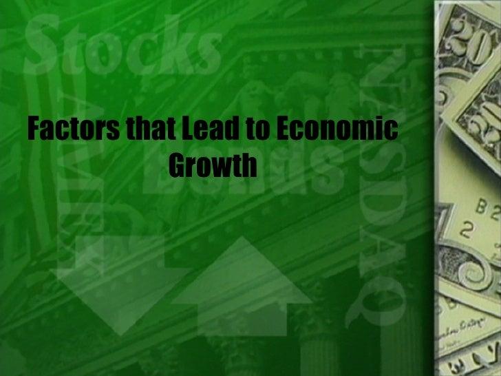 Factors that Lead to Economic Growth