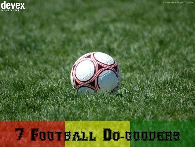 Photo by: Glenn Harper / CC-BY-SA 7 Football Do-gooders
