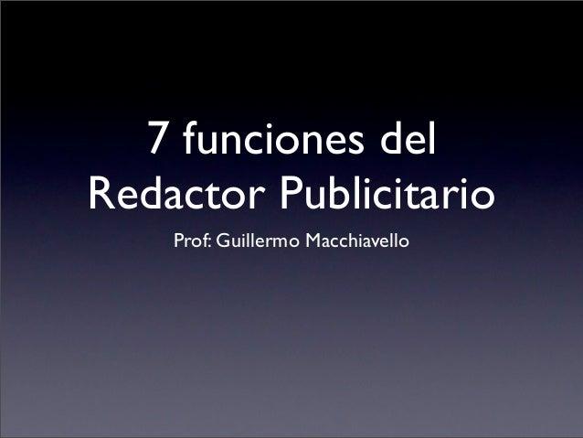7 funciones delRedactor Publicitario    Prof: Guillermo Macchiavello