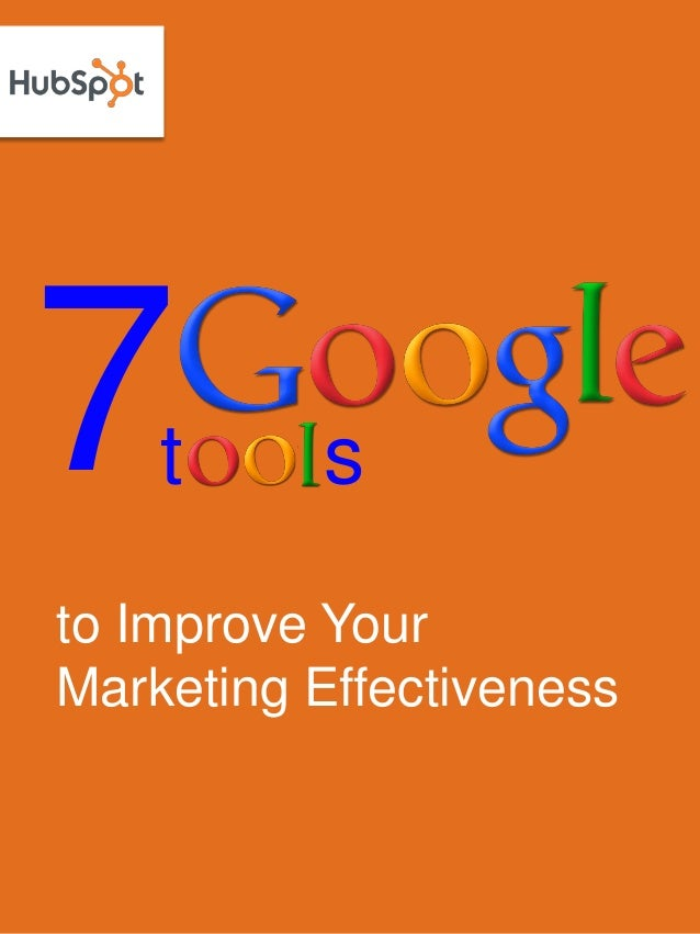 7 Google Tools to Improve Your Marketing Effectiveness