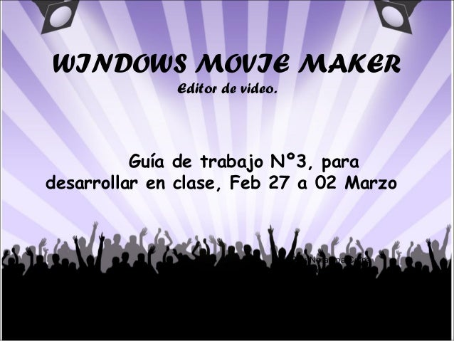 WINDOWS MOVIE MAKER Editor de video. Por: Norayma Celpa Bibliotecaria Auxiliar II Mirza Febres Bibliotecaria Auxiliar II C...