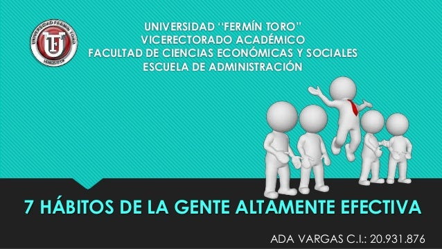 UNIVERSIDAD ''FERMÍN TORO'' VICERECTORADO ACADÉMICO FACULTAD DE CIENCIAS ECONÓMICAS Y SOCIALES ESCUELA DE ADMINISTRACIÓN 7...
