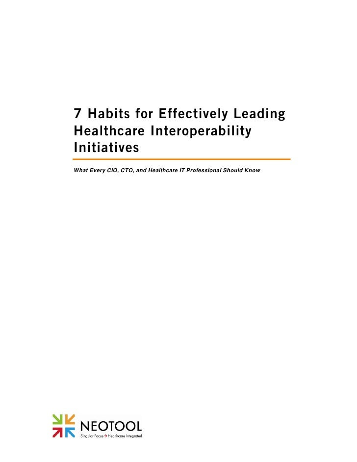 7 Habits for Effectively Leading Healthcare Interoperability Initiatives What Every CIO, CTO, and Healthcare IT Profession...