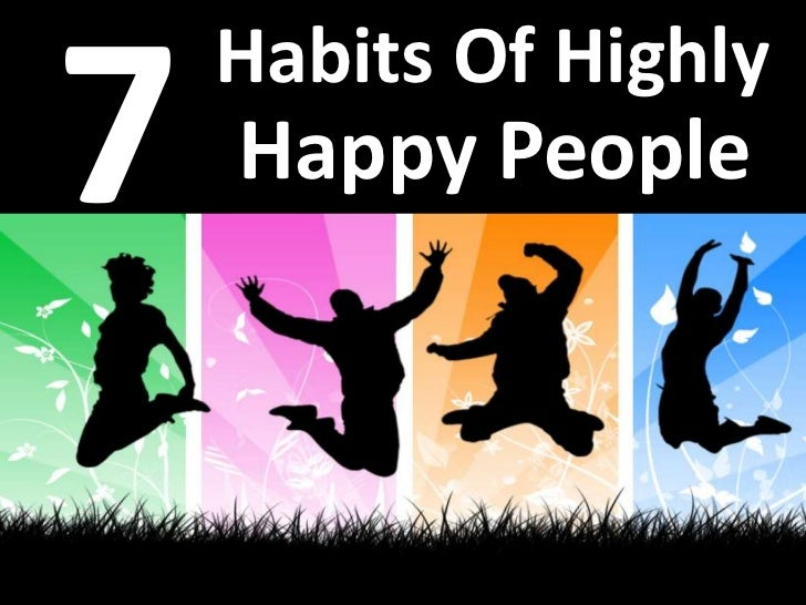 Habits Of HighlyHappy People