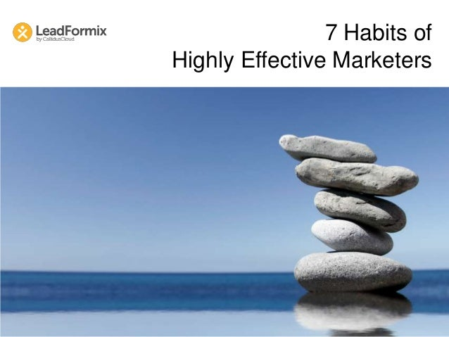 7 Habits ofHighly Effective Marketers