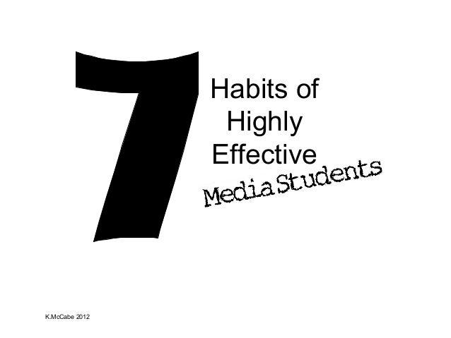 Habits of Highly Effective  K.McCabe 2012