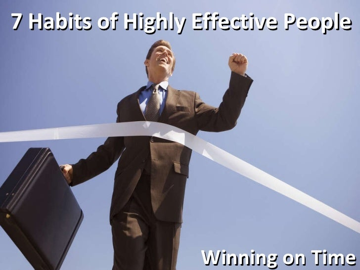 7 Habits of Highly Effective People Winning on Time