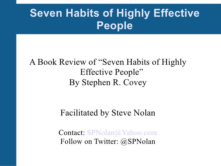 "Seven Habits of Highly Effective People A Book Review of ""Seven Habits of Highly Effective People"" By Stephen R. Covey Fac..."