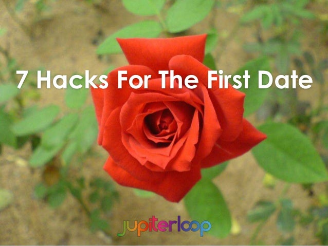 7 Hacks For The First Date