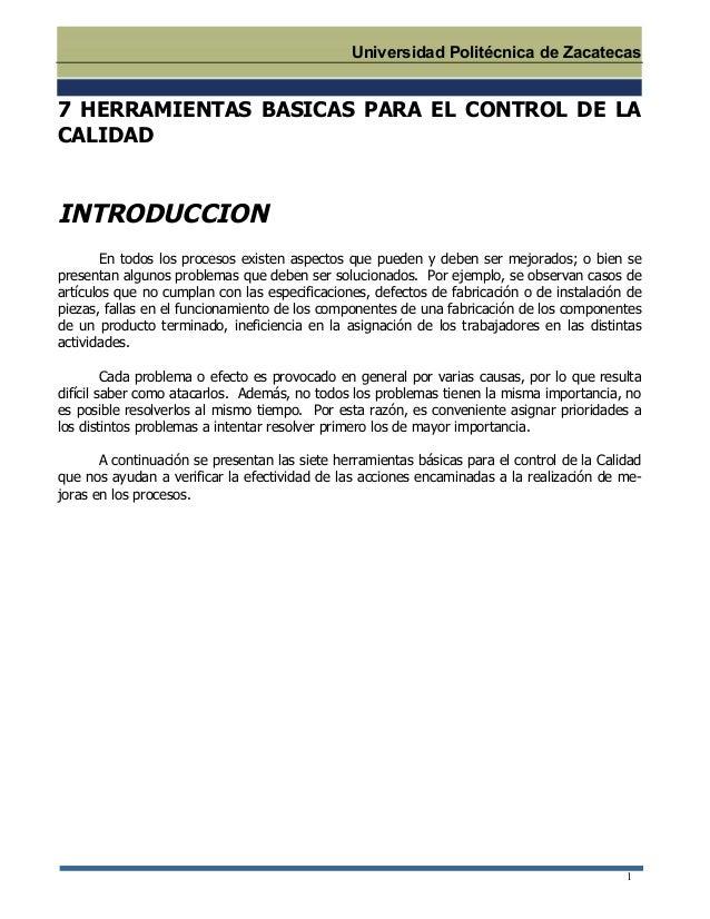 Universidad Politécnica de Zacatecas 1 7 HERRAMIENTAS BASICAS PARA EL CONTROL DE LA CALIDAD INTRODUCCION En todos los proc...