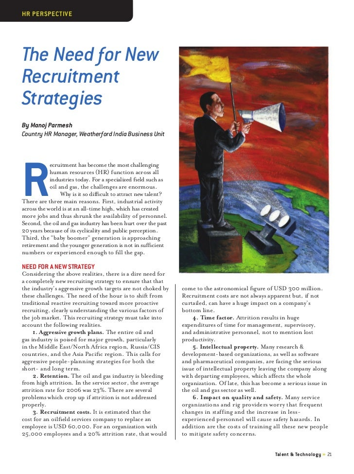 HR PERSPECTIVEThe Need for NewRecruitmentStrategiesBy Manoj ParmeshCountry HR Manager, Weatherford India Business UnitR   ...
