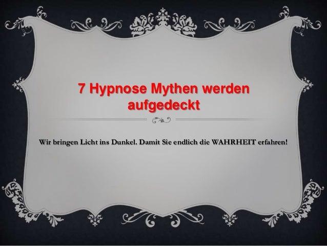 7 Hypnose Mythen werden  aufgedeckt  Wir bringen Licht ins Dunkel. Damit Sie endlich die WAHRHEIT erfahren!