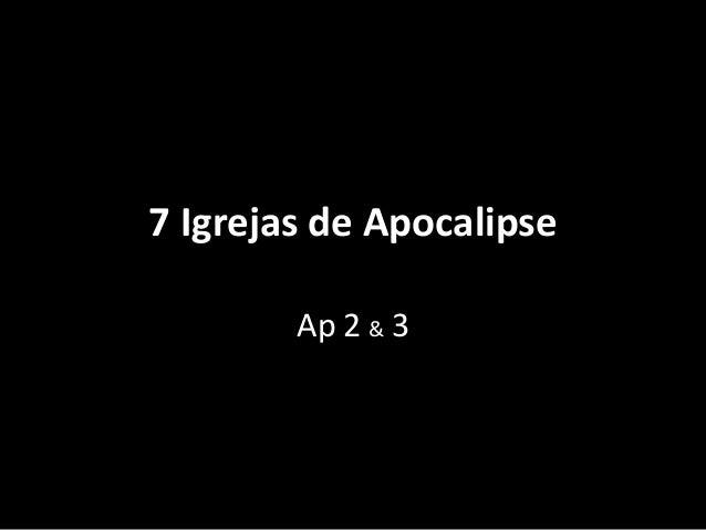 7 Igrejas de Apocalipse Ap 2 & 3
