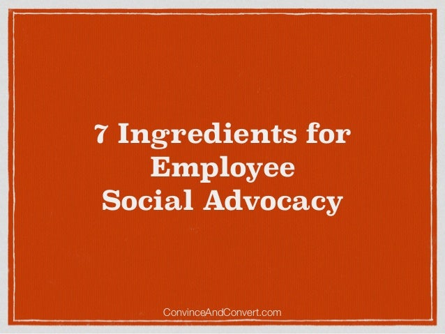 7 Ingredients for Employee Social Media Advocacy